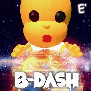 B-DASH 『E' 』